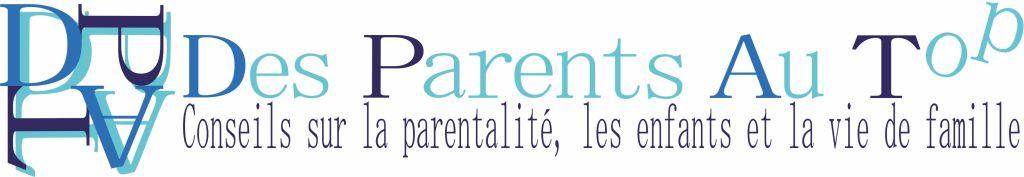 Des parents au top, conseils parentalité, enfants, vie de famille, couple
